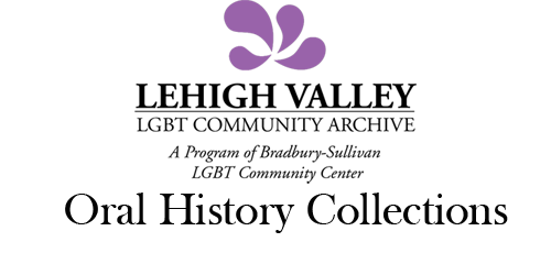 Lehigh Valley LGBT Community Archive Oral History Repository